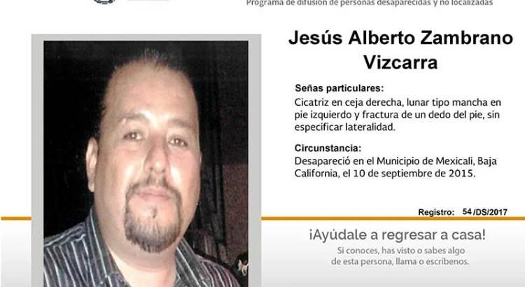 ¿Has visto a Jesús Alberto Zambrano Vizcarra?