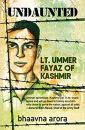 Undaunted: Lt. Ummer Fayaz of Kashmir
