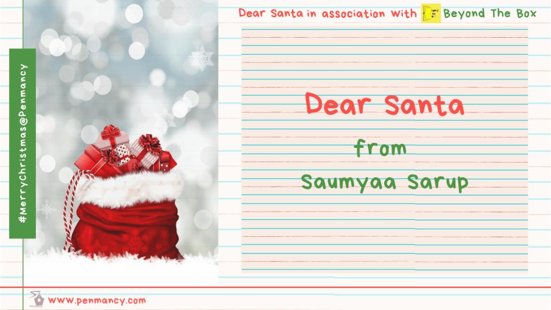 Dear Santa- from Saumyaa Sarup