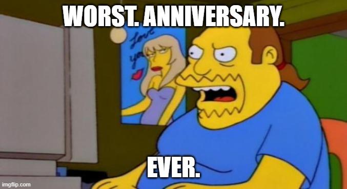 worst anniversary ever