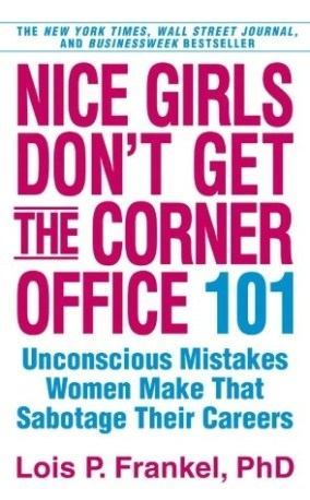 Nice Girls Don't Get the Corner Office 101