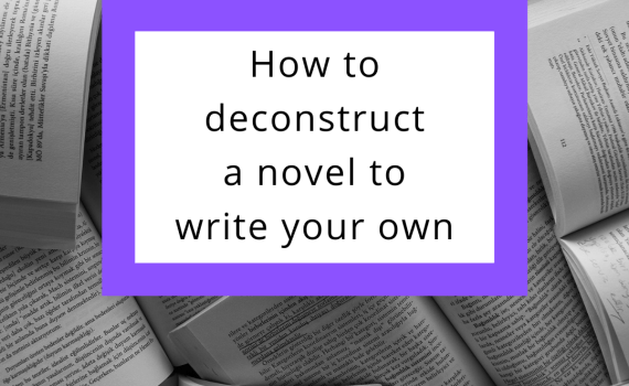 How to deconstruct a novel to write your own