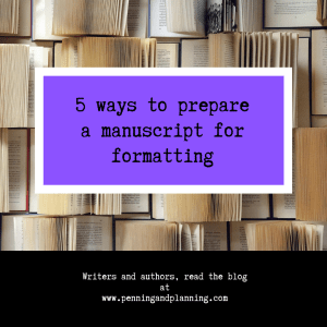 5 ways to prepare a manuscript for formatting