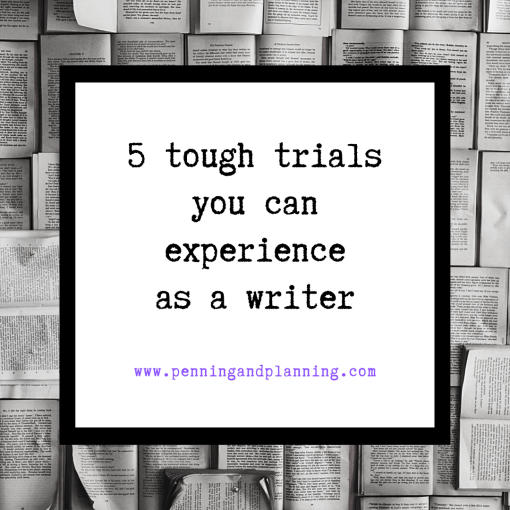 5 tough trials you can experience as a writer