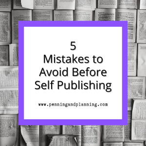 5 Mistakes to Avoid Before Self Publishing
