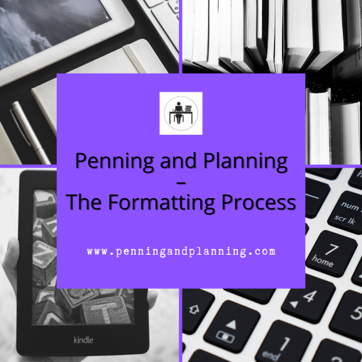 Penning and Planning – The Formatting Process