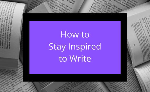 How to Stay Inspired to Write