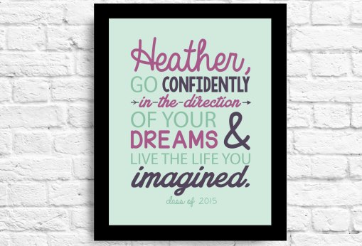 Go Confidently in the direction of your dreams- Customizable Graduation Gift - Senior Gift. Inspirational Quote. High School Grad Gift.