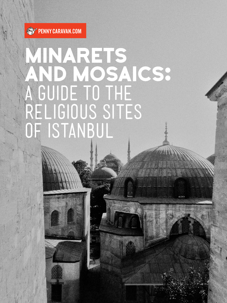 Guide to the Churches and Mosques of Istanbul