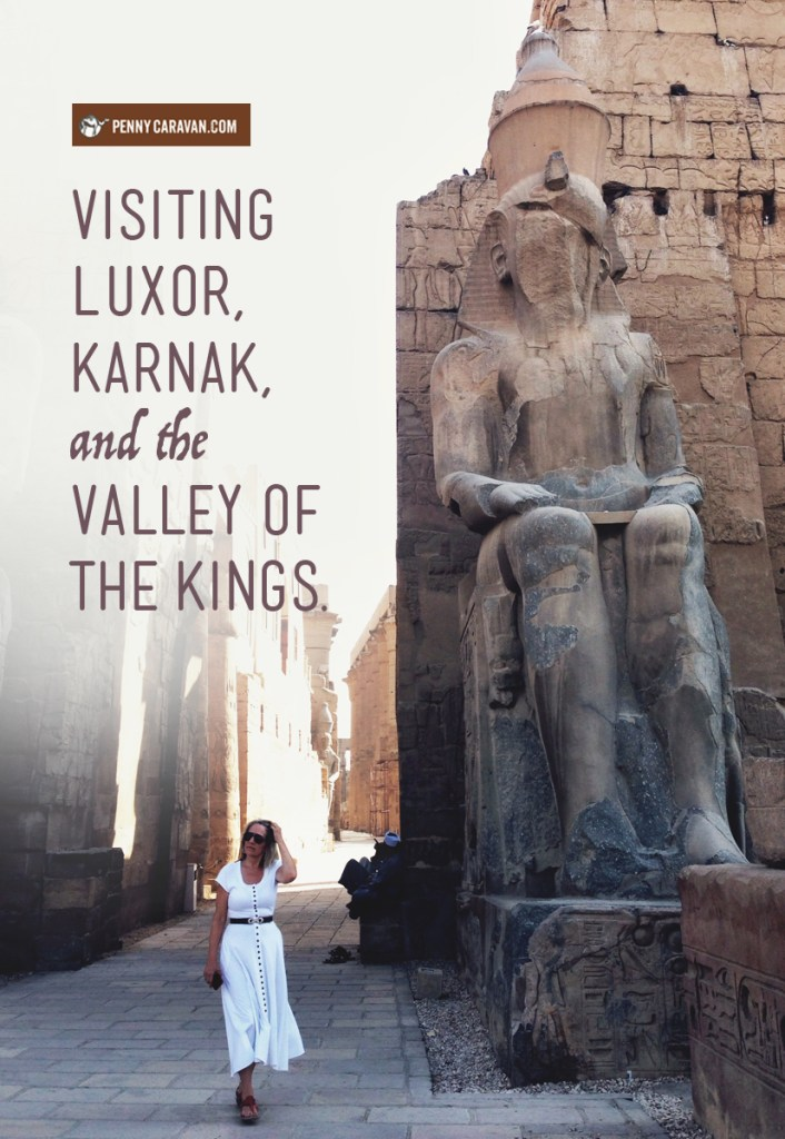 Visiting Luxor, Karnak, and the Valley of the Kings | Penny Caravan