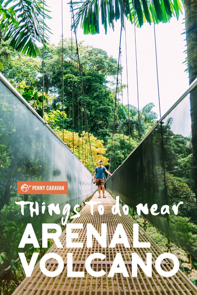 Things To Do Near Arenal Volcano | Penny Caravan