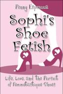Sophi's Shoe Fetish -- On Sale Now!