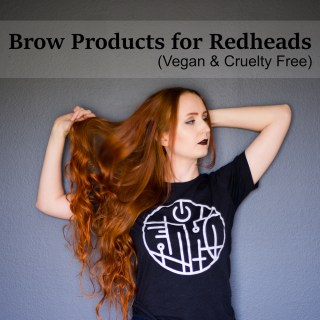 Brow Products for Redheads (Vegan & Cruelty Free)