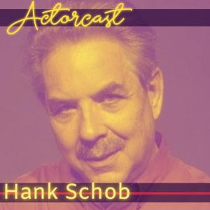 Hank Schob ACTORCAST