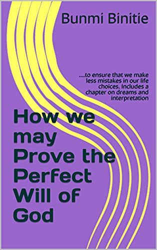 How we may Prove The Perfect Will of God