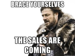 Brace yourselves, the sales are coming!