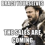 Brace yourselves… the sales are coming!