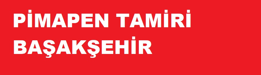 Pimapen tamiri Başakşehir