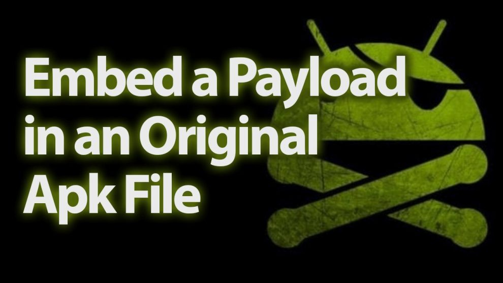 How to Embed a Metasploit Payload in an Original  Apk File - Kali