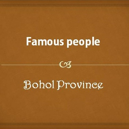 Famous people from Bohol Province