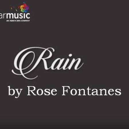 Rain Lyrics, Video by Rose Fontanes