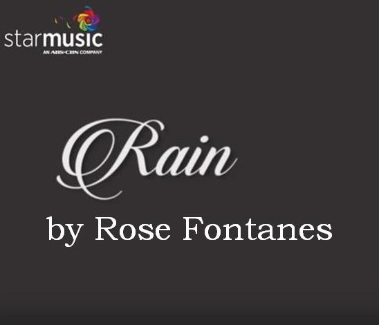 Rain Lyrics, Video by Rose Fontanes