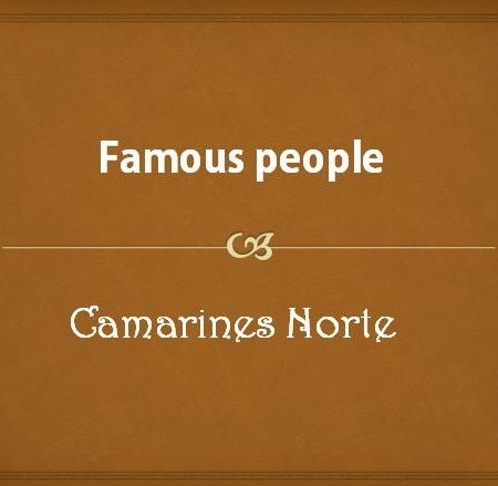Famous people from Camarines Norte