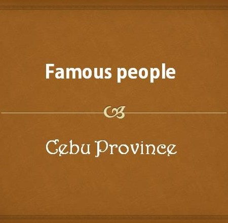 Famous people from Cebu Province