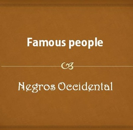 Famous people from Negros Occidental