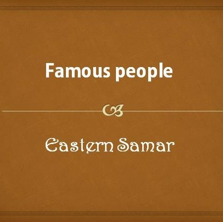 Famous people from Eastern Samar