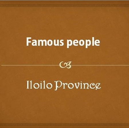 Famous people from Iloilo Province