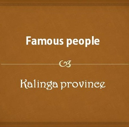 Famous people from Kalinga Province