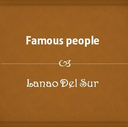 Famous people from Lanao del Sur