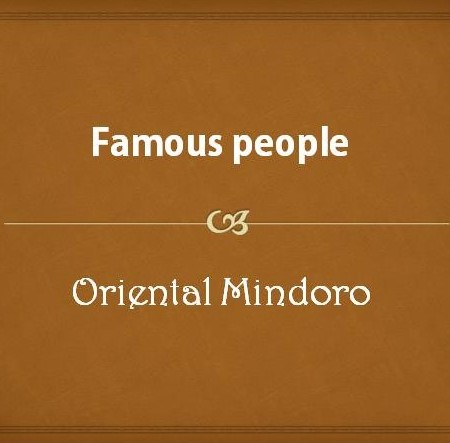 Famous people from Oriental Mindoro