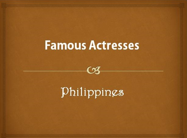 Famous Actresses of the Philippines