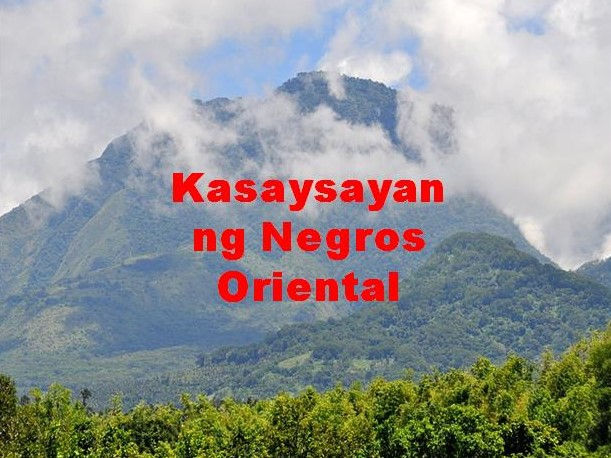 Negros Oriental History in Tagalog