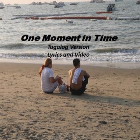 One Moment in Time Tagalog Version
