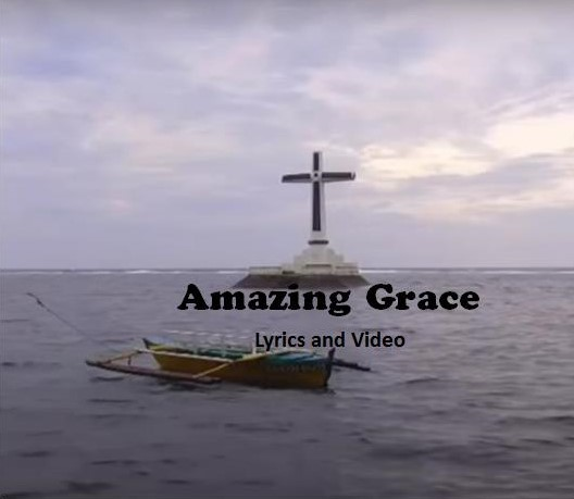 Amazing Grace Lyrics and Video