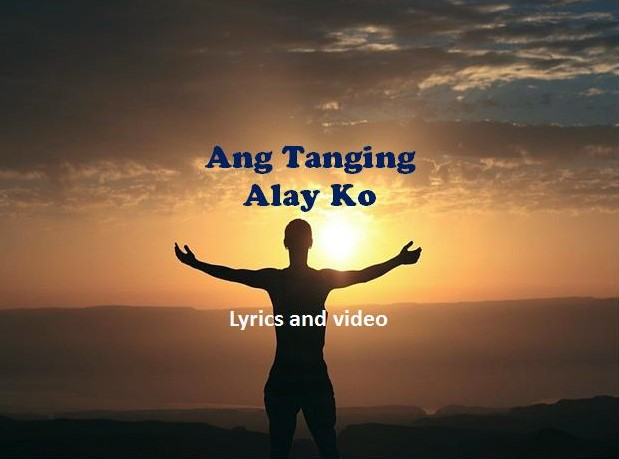 Ang Tanging Alay Ko Lyrics and Video