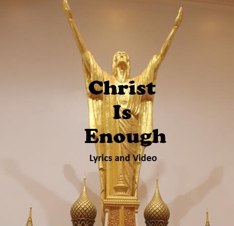 Christ is Enough Lyrics and Video