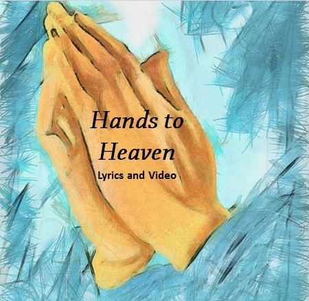 Hands to Heaven Lyrics and Video