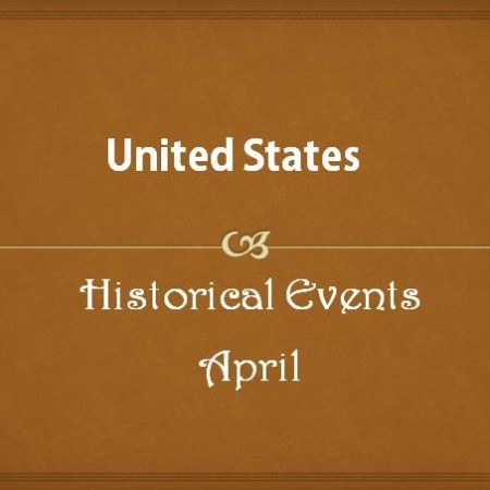 US Historical Events in April
