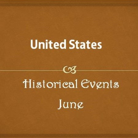 US Historical Events in June