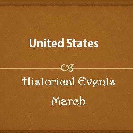 US Historical Events in March