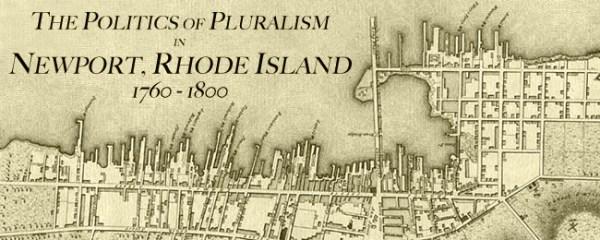 The Politics of Pluralism in Newport Rhode Island 17601800