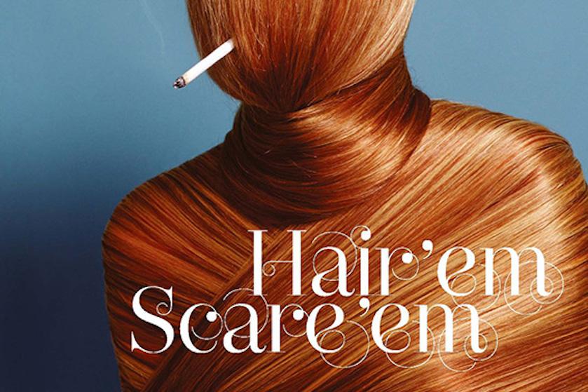 hair 'em scare 'em