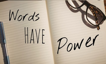 Watch Your Words They Are More Influential Than You Think - People Development Magazine
