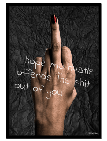 My Hustle poster   Edgy poster with middle finger hand gesture.