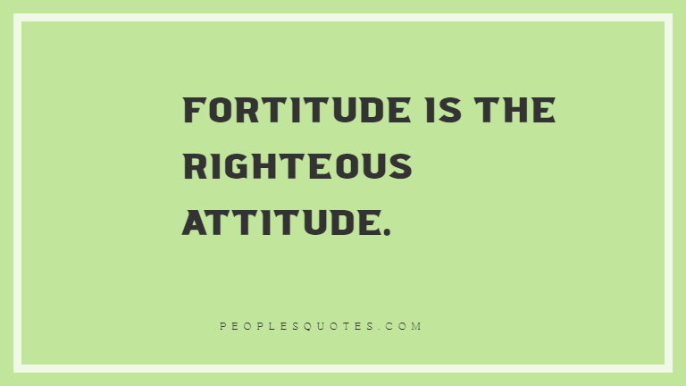 Fortitude quotes