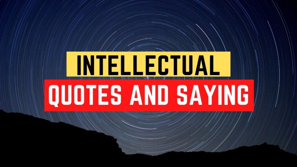 Intellectual Quotes and Saying